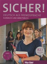 Michaela Perlmann-Balme et Susanne Schwalb - Sicher! B2.1 Lektion 1-6 - Deutsch Als Fremdsprache Kursbuch und Arbeitsbuch. 1 CD audio