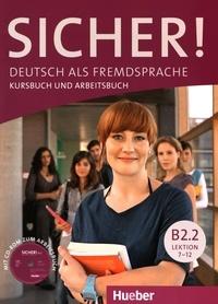 Michaela Perlmann-Balme et Susanne Schwalb - Sicher ! B2.2 Lektion 7-12 - Deutsch als Fremdsprache Kursbuch und Arbeitsbuch. 1 CD audio