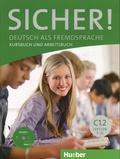 Michaela Perlmann-Balme et Susanne Schwalb - Sicher! C1.2 Deutsch als Fremdsprache - Kursbuch und Arbeitsbuch. 1 Cédérom