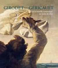 Michaële Liénart - Girodet face à Géricault - Ou la bataille romantique du Salon de 1819.