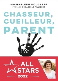 Michaeleen Doucleff - Chasseur, cueilleur, parent.