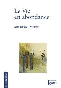 Michaëlle Domain - La Vie en abondance.