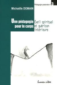 Michaëlle Domain - Une pédagogie pour le corps - Eveil spirituel et guérison intérieure.