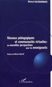 Michail Kalogiannakis - Réseaux pédagogiques et communautés virtuelles : de nouvelles perspectives pour les enseignants.