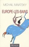 Michail Maiatsky - Europe-les-Bains.