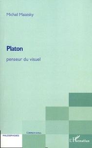 Michail Maiatsky - Platon, penseur du visuel.