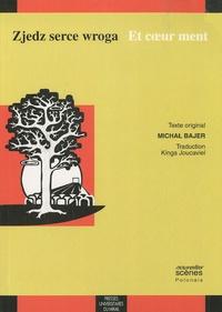 Michal Bajer - Zjedz serce wroga / Et coeur ment - Edition bilingue français-polonais.