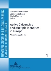 Michal Bron jr. et Danny Wildemeersch - Active Citizenship and Multiple Identities in Europe - A Learning Outlook.