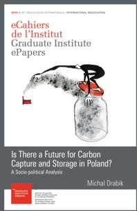 Michal Drabik - Is there a future for Carbon Capture and Storage in Poland? - A Socio-political Analysis.