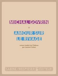 Michal Govrin - Amour sur le rivage.