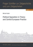 Michal Kubát - Political Opposition in Theory and Central European Practice.