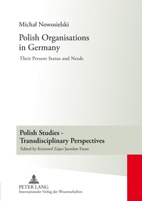 Michal Nowosielski - Polish Organisations in Germany - Their Present Status and Needs.
