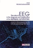 Michalis Koutroumanidis - The role of EEG in the diagnosis and classification of the epilepsy syndromes: a tool for clinical practice by the ILAE Neurophysiology Task Force.