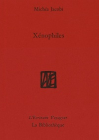 Michéa Jacobi - Xénophiles.