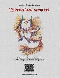 Michel-Émile Gendron - Lizon Ozé  : Treize êtres sans avoir été - Nouvelles d'ici.