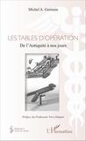 Michel A. Germain - Les tables d'opération - De l'Antiquité à nos jours.