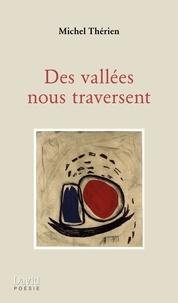 Michel A. Thérien - Des vallées nous traversent.