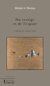 Michel A. Thérien - Du vertige et de l'espoir.