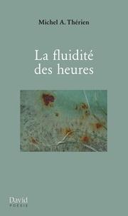 Michel A. Thérien - Voix intérieures  : La fluidité des heures.