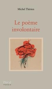 Michel A. Thérien - Le poème involontaire.