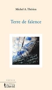 Michel A. Thérien - Terre de faïence.