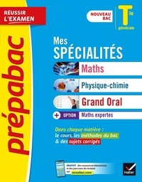 Michel Abadie et Jacques Delfaud - Mes spécialités Tle - Maths, Physique-chimie, Maths expertes, Grand oral.