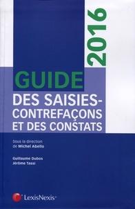 Michel Abello et Guillaume Dubos - Guide des saisies-contrefaçons et des constats.
