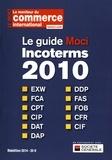 Michel Abgrall-Lévy - Le guide Moci Incoterms 2010.