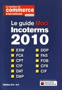 Michel Abgrall-Lévy - Le guide Moci Incoterms 2010 - Guide pratique pour les entreprises.