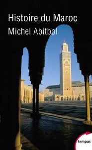Michel Abitbol - Histoire du Maroc.