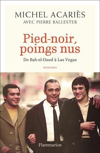 Pied-noir, poings nus. De Bab-el-Oued à Las Vegas