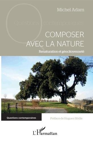 Composer avec la nature. Renaturation et géocitoyenneté