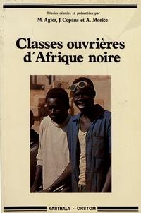 Michel Agier et Jean Copans - Classes ouvrières d'Afrique noire.