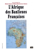 Michel Agier et Rémy Bazenguissa-Ganga - L'Afrique des banlieues françaises.