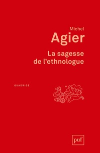 Michel Agier - La sagesse de l'ethnologue.
