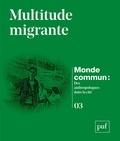 Michel Agier et David Picherit - Monde commun : des anthropologues dans la cité N° 3 : Multitude migrante.