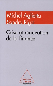 Michel Aglietta - Crise et rénovation de la finance.