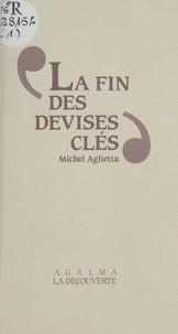 Michel Aglietta - La Fin des devises clés - Essai sur la monnaie internationale.