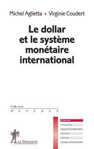 Michel Aglietta et Virginie Coudert - Le dollar et le système monétaire international.