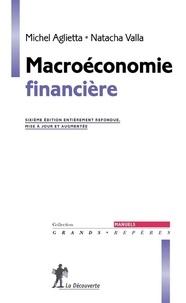 Michel Aglietta et Natacha Valla - Macroéconomie financière.