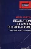 Michel Aglietta - Régulation et crises du capitalisme - L'expérience des États-Unis.