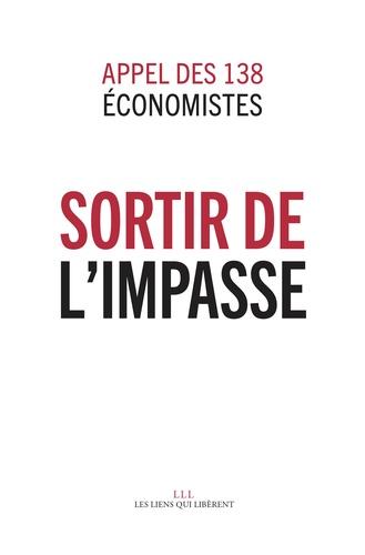 Sortir de l'impasse. Appel de 138 économistes
