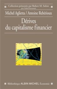 Michel Agliettta et Antoine Rebérioux - Dérives du capitalisme financier.