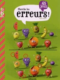 Michel Agullo - Cherche les erreurs ! 45 jeux - Dès 6 ans.