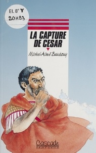 Michel-Aimé Baudouy - La Capture de César.