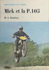 Michel-Aimé Baudouy et B. C. Delefosse - Mick et la P. 105.