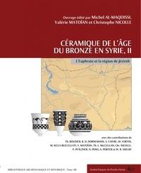 Michel Al-Maqdissi et Valérie Matoïan - Céramique de l'âge du bronze en Syrie - Volume 2, L'Euphrate et la région de Jézireh.