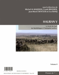 Michel Al-Maqdissi et Frank Braemer - Hauran V - La Syrie du Sud du Néolithique à l'Antiquité tardive : recherches récentes Volume 2.