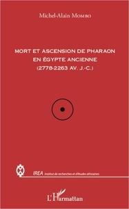 Michel-Alain Mombo - Mort et ascension de pharaon en Egypte ancienne (2778-2263 av. J-C).