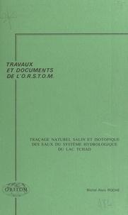 Michel-Alain Roche et  Office de la recherche scienti - Traçage naturel salin et isotopique des eaux du système hydrologique du lac Tchad.